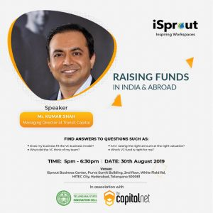 Raising Funds: In India & Abroad @ iSprout Business Center