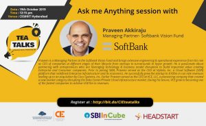 Tea Talks - With Pravik Akkiraju, Managing Partner, Softbank Vision Fund @ CIE@IIIT Hyderabad